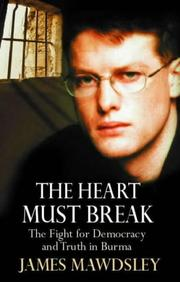 The heart must break by James Mawdsley