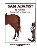Why Don&#39;t You Get a Horse, Sam Adams? by Jean Fritz