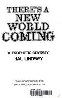 There's a New World Coming by Hal Lindsey