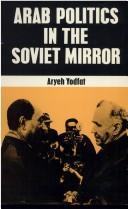 Arab politics in the Soviet mirror PDF