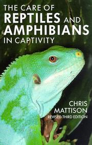 Cover of: The care of reptiles and amphibians in captivity by Christopher Mattison