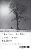 The new cross-country ski book by Caldwell, John H.