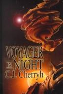 Voyager in night by Carolyn Janice Cherryh