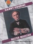 Harry Houdini by Dana Meachen Rau