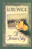 Cover of: A Texas sky by Lori Wick