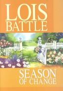 Season of change by Lois Battle
