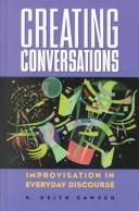 Creating conversations by R. Keith Sawyer