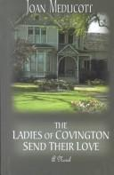 The ladies of Covington send their love by Joan A. Medlicott