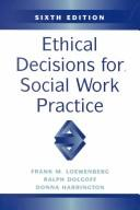 Ethical decisions for social work practice by Frank M. Loewenberg