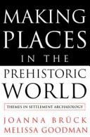 Making places in the prehistoric world by Joanna Brück