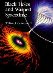 Black holes and warped spacetime by William J. Kaufmann