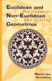 Euclidean and non-Euclidean geometries by Marvin J. Greenberg