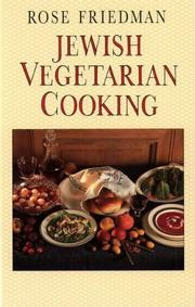 Jewish vegetarian cooking by Rose Friedman