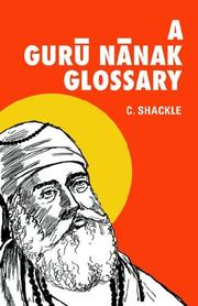 A Gurū Nānak glossary by C. Shackle