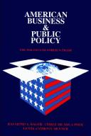 American business and public policy by Raymond Augustine Bauer