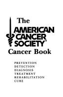 Cover of: The American Cancer Society cancer book by Arthur I. Holleb
