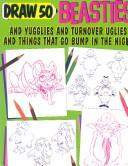 Draw 50 beasties and yugglies and turnover uglies and things that go bump in the night PDF
