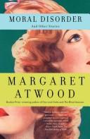Cover of: Moral Disorder and Other Stories by Margaret Atwood