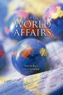 An atlas of world affairs by Boyd, Andrew