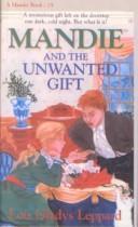 Mandie and the Unwanted Gift (Mandie Books (Sagebursh))