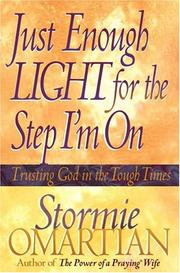 Just enough light for the step I'm on by Stormie Omartian