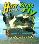 How Birds Fly (Birds Up Close) PDF