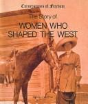 Women Who Shaped the West PDF