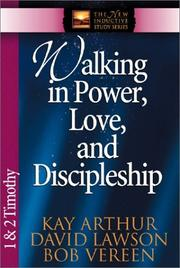 Cover of: Walking in Power, Love, and Discipline by Kay Arthur, David Lawson, Bob Vereen