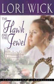 Cover of: The Hawk and the Jewel (Kensington Chronicles, Book 1) by Lori Wick
