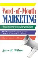 Word-of-Mouth Marketing by Jerry R. Wilson
