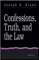Confessions, Truth, and the Law by Joseph D. Grano