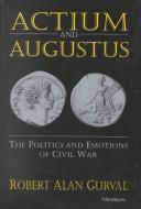 Actium and Augustus by Robert Alan Gurval