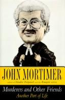 Murderers and other friends by John Mortimer