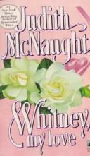 Cover of: Whitney My Love by Judith McNaught