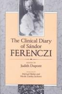 The Clinical Diary of Sándor Ferenczi by Ferenczi, Sándor