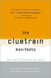 Cover of: The Cluetrain Manifesto by Christopher Locke, Rick Levine, Doc Searls, David Weinberger