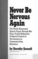 Never be nervous again by Dorothy Sarnoff