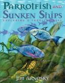 Parrotfish and sunken ships by Jim Arnosky
