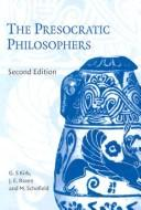 The presocratic philosophers by G. S. Kirk