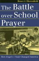 The Battle over School Prayer by Bruce J. Dierenfield