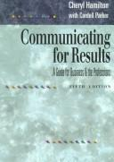Communicating for Results by Cheryl Hamilton