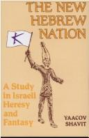 The new Hebrew nation by Jacob Shavit