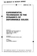 Cover of: Experimental techniques in the dynamics of deformable solids by sponsored by the Applied Mechanics Division, ASME ; edited by K.T. Ramesh.