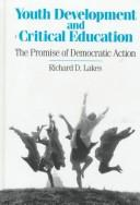 Youth Development and Critical Education by Richard D. Lakes
