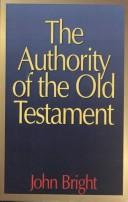 Authority of the Old Testament by John Bright
