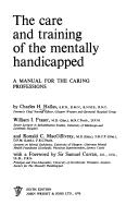 The care and training of the mentally handicapped by Charles H. Hallas