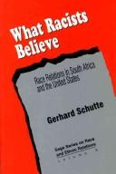 What Racists Believe by Gerhard Schutte