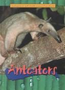 Anteaters (Animals of the Rain Forest) PDF