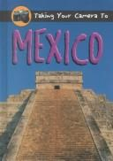 Cover of: Taking Your Camera to Mexico (Taking Your Camera to) by
