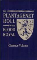 Plantagenet Roll of the Blood Royal by Marquis of Ruvigny & Raineval